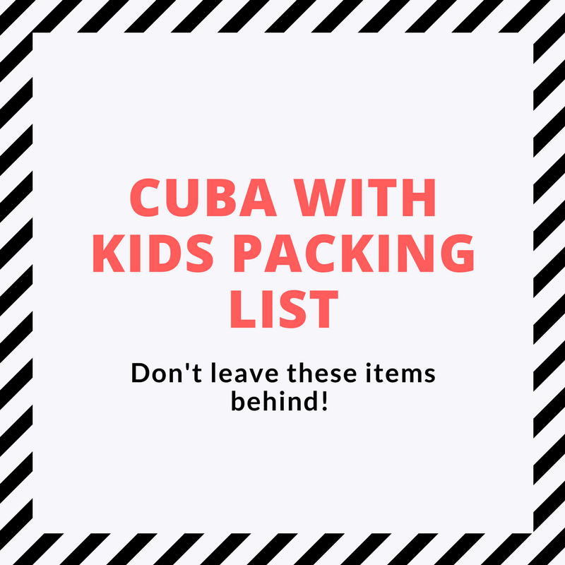 Heading To Cuba With Kids Dont Leave These Items Behind