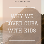 why we loved cuba with kids and you will too