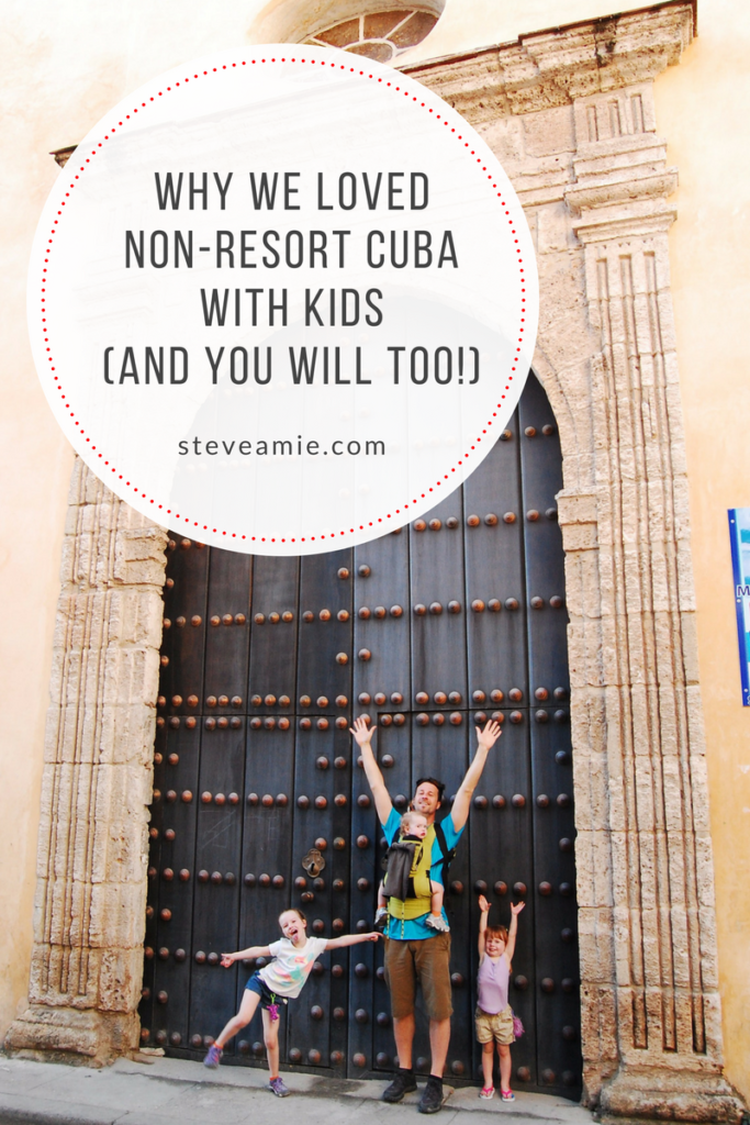 why we loved non-resort Cuba with kids and you will too